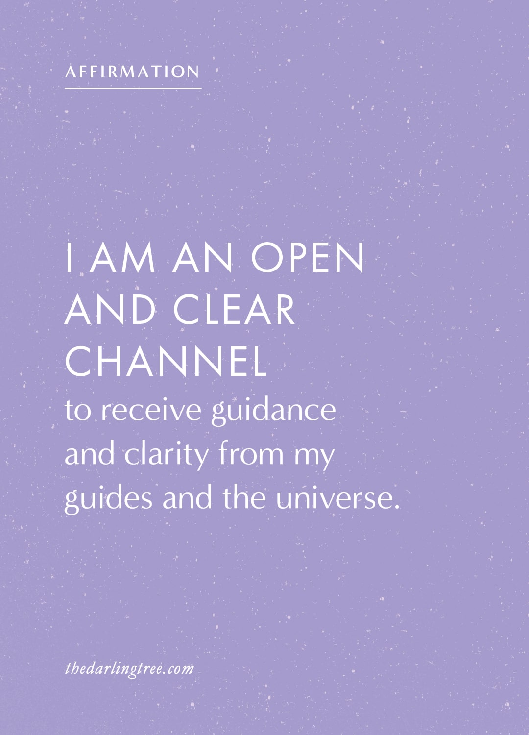 Affirmation: I am an open and clear channel
